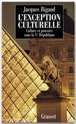 Vente EBooks : L'exception culturelle culture et pouvoirs sous la Ve république  - Jacques Rigaud