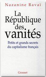 La République des vanités ; petits et grands secrets du capitalisme français