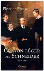 Il était une fois les Schneider (1871-1942)