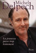 Vente Livre Numérique : La jeunesse passe trop lentement  - Michel Delpech