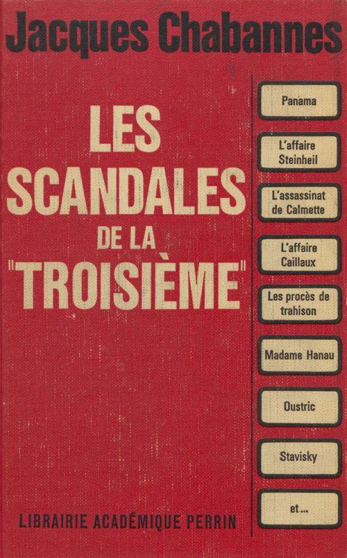 Les scandales de la Troisième