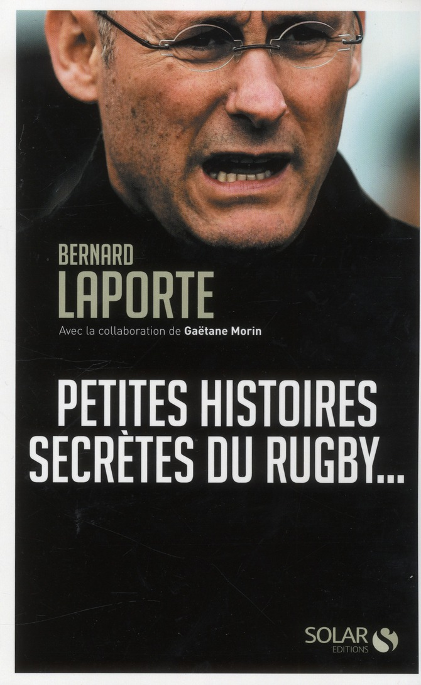 Petites Histoires Secretes Du Rugby...