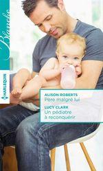 Vente Livre Numérique : Père malgré lui - Un pédiatre à reconquérir  - Lucy Clark - Alison Roberts