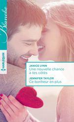 Vente EBooks : Une nouvelle chance à tes côtés - Ce bonheur en plus  - Janice Lynn - Jennifer Taylor