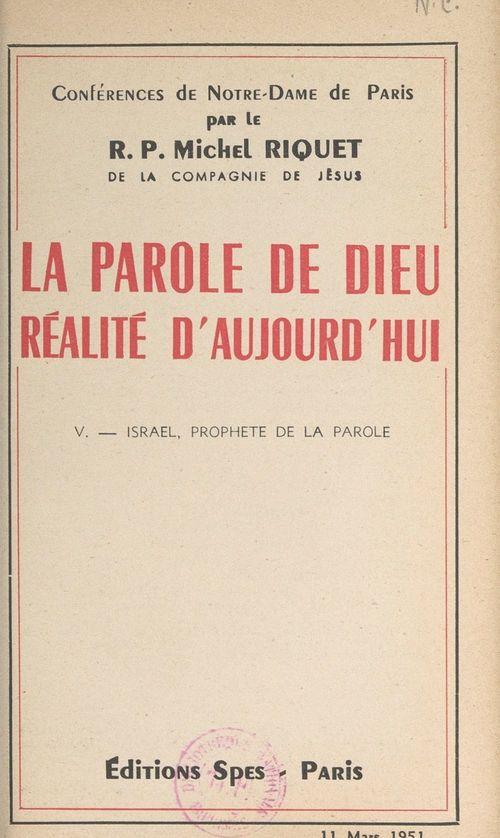 La parole de Dieu, réalité d'aujourd'hui (5). Israël, prophète de la parole  - Michel Riquet