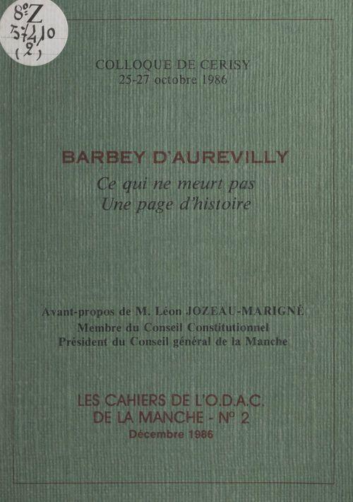Barbey d'Aurevilly : ce qui ne meurt pas, une page d'histoire