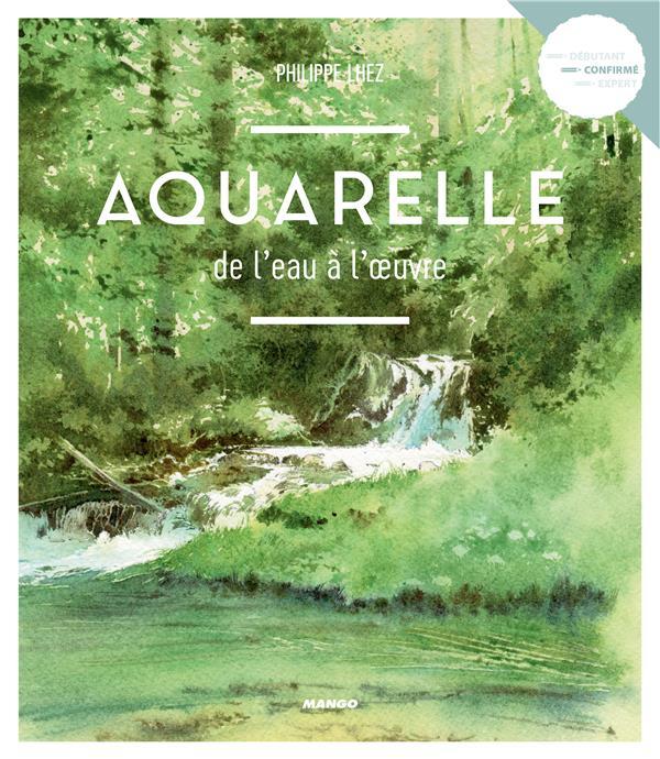 Aquarelle, de l'eau à l'oeuvre