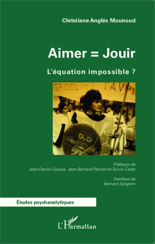 Aimer = jouir ; l'équation impossible ?