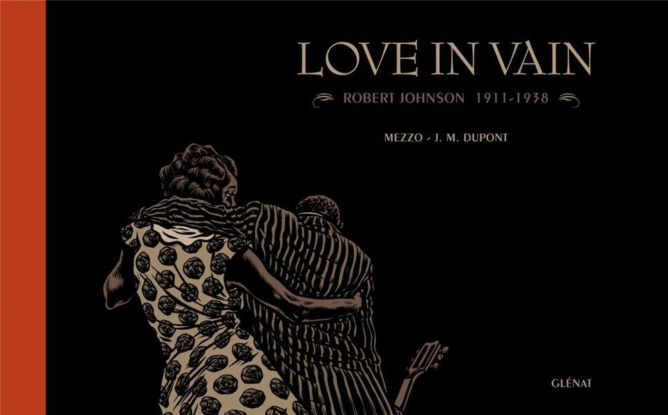 love in vain ; Robert Johnson 1911-1938