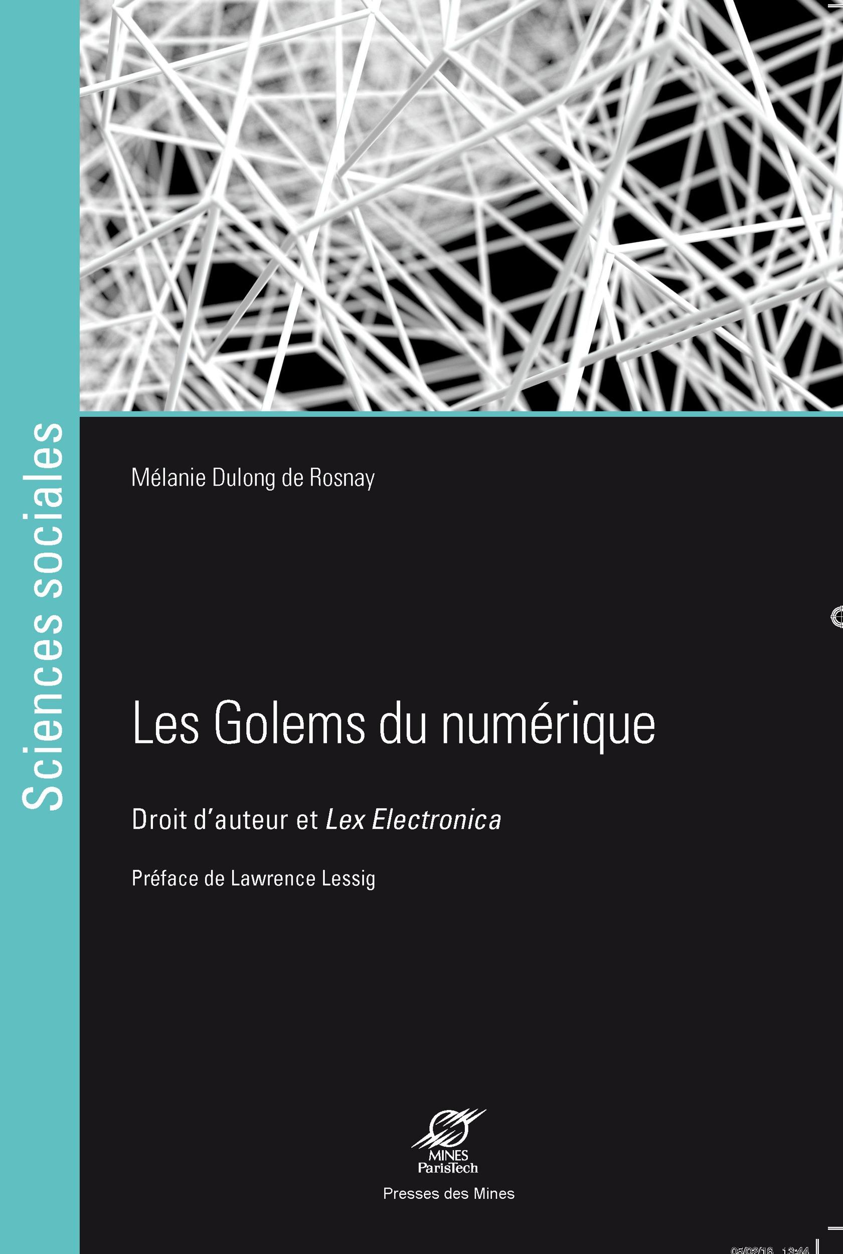 Les Golems du numérique ; droit d'auteur et Lex Electronica