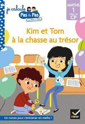 Je calcule pas à pas ; Kim et Tom à la chasse au trésor