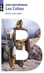 Vente Livre Numérique : Les Celtes. Histoire d´un mythe  - Jean-Louis Brunaux