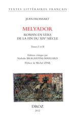 Melyador. Roman en vers de la fin du XIVe siècle  - Jean Froissart
