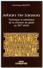 Jehan de Lanson ; technique et esthétique de la chanson de geste au XIII siècle