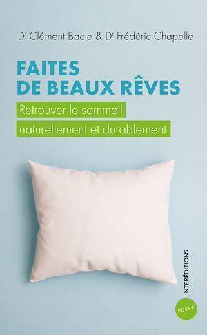 Faites de beaux rêves : retrouver le sommeil naturellement et durablement
