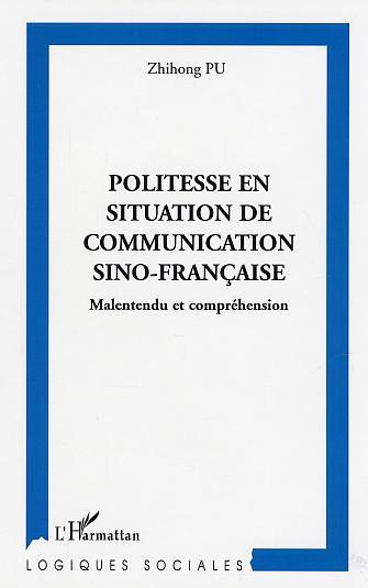 Politesse En Situation De Communication Sino-Francaise ; Malentendu Et Comprehension