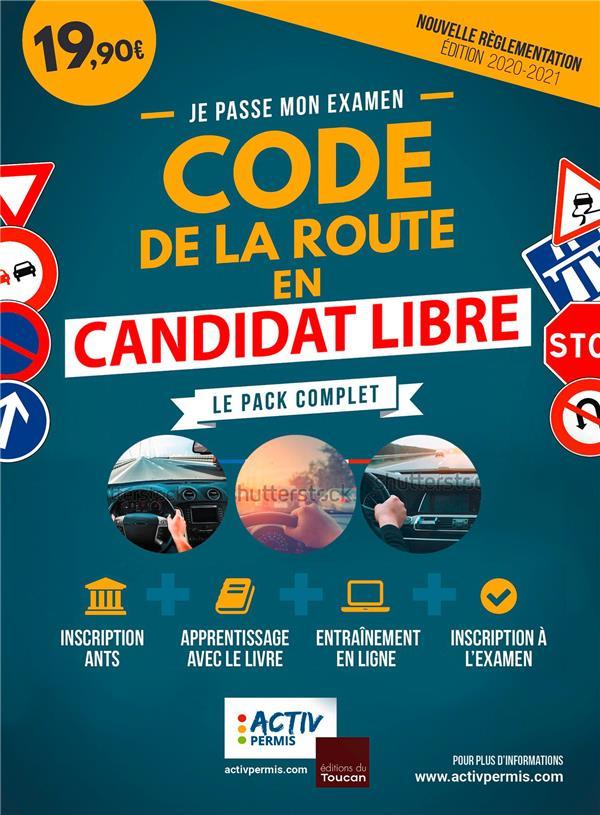 Je passe mon examen ; code de la route en candidat libre ; le pack complet (édition 2020/2021)