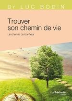 Vente Livre Numérique : Trouver son chemin de vie  - Luc Bodin