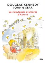 Vente Livre Numérique : Les fabuleuses aventures d'Aurore t.1  - Douglas Kennedy - Joann Sfar