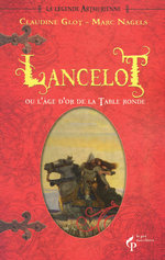 Vente EBooks : Lancelot ou l'âge d'or de la Table ronde  - Marc Nagels - Claudine GLOT