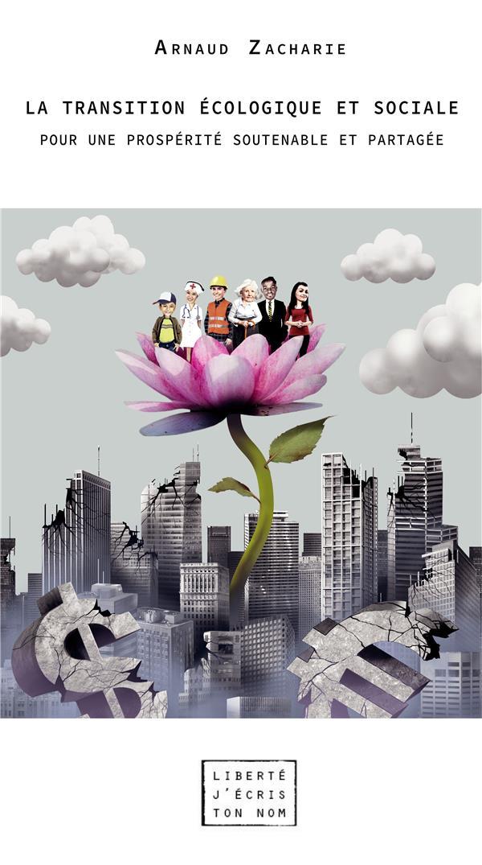 La transition écologique et sociale ; pour une prospérité soutenable et partagée