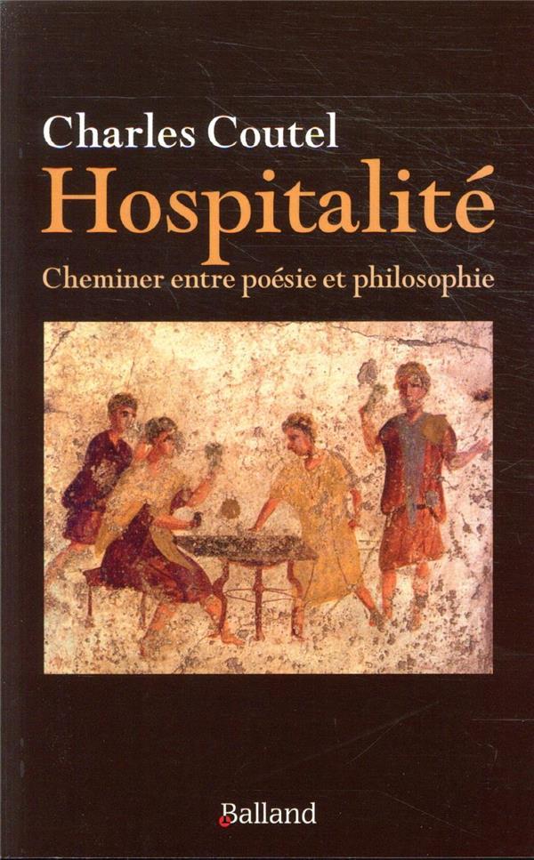 Le sens de l'hospitalité ; cheminer entre poésie et philosophie