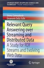 Relevant Query Answering over Streaming and Distributed Data  - Shima Zahmatkesh - Emanuele Della Valle