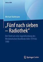 """""""Fünf nach sieben - Radiothek""""  - Michael Kuhlmann"""