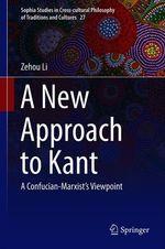 A New Approach to Kant  - Zehou Li