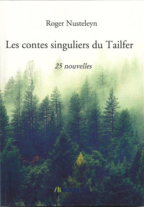 LES CONTES SINGULIERS DU TAILFER