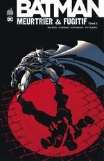 Batman - Meurtrier & fugitif - Tome 3  - Chuck Dixon - Devin Grayson - Greg Rucka - Rick Burchett - Ed Brubaker