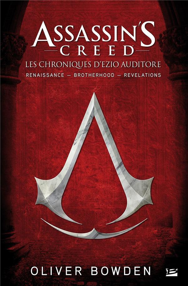 Assassin's Creed ; INTEGRALE ; les chroniques d'Ezio Auditore ; t.1, t.2, t.4