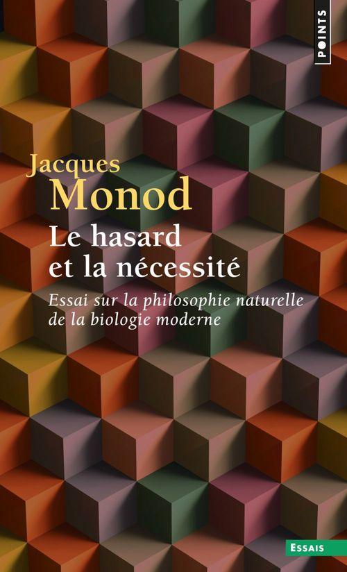 Le hasard et la nécessité ; essai sur la philosophie naturelle de la biologie moderne