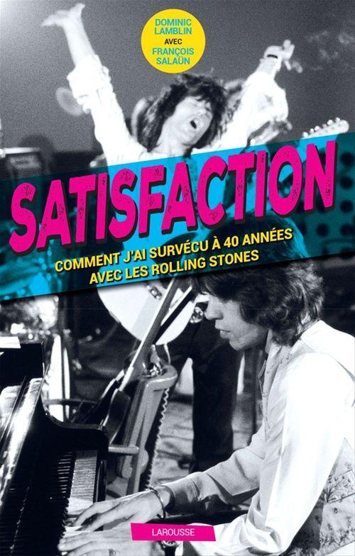 Satisfaction ; comment j'ai survécu 40 ans aux côtés des Rolling Stones