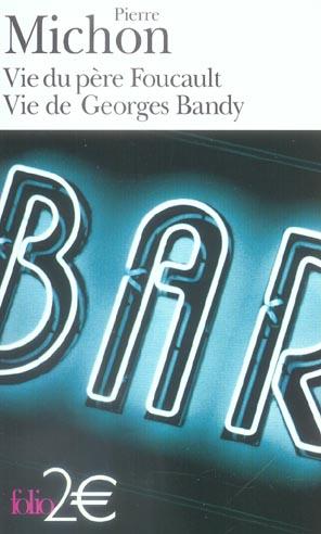 Vie Du Pere Foucault ; Vie De Georges Bandy