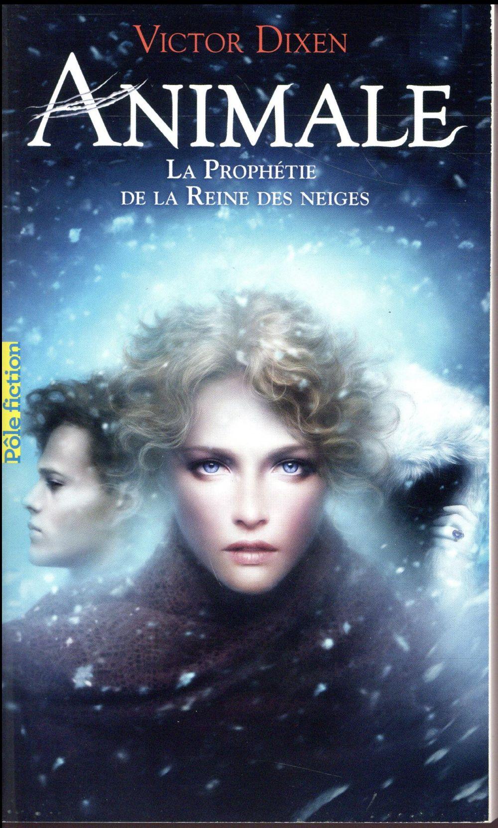 animale ; la prophétie de la reine des neiges