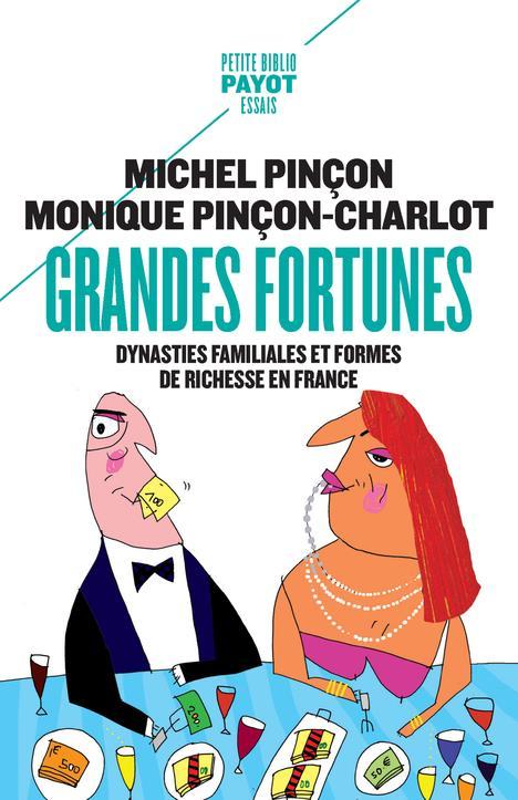 Grandes fortunes ; dynasties familiales et formes de richesse en France