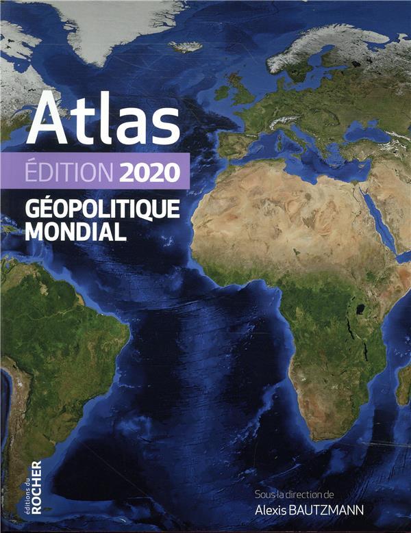 Atlas géopolitique mondial (édition 2020)
