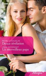 Vente EBooks : Douce révélation - Un merveilleux papa  - Michelle Douglas - Linda Goodnight