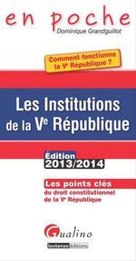Vente Livre Numérique : Les institutions de la Ve République 2013-2014  - Dominique Grandguillot