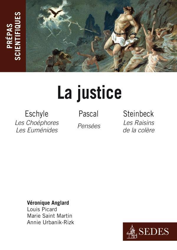 La justice : Eschyle, Pascal, Steinbeck ; prépas scientifiques ; programme 2011/2012