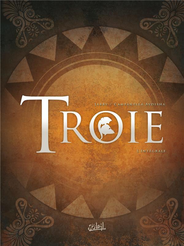 Troie ; INTEGRALE T.1 A T.4
