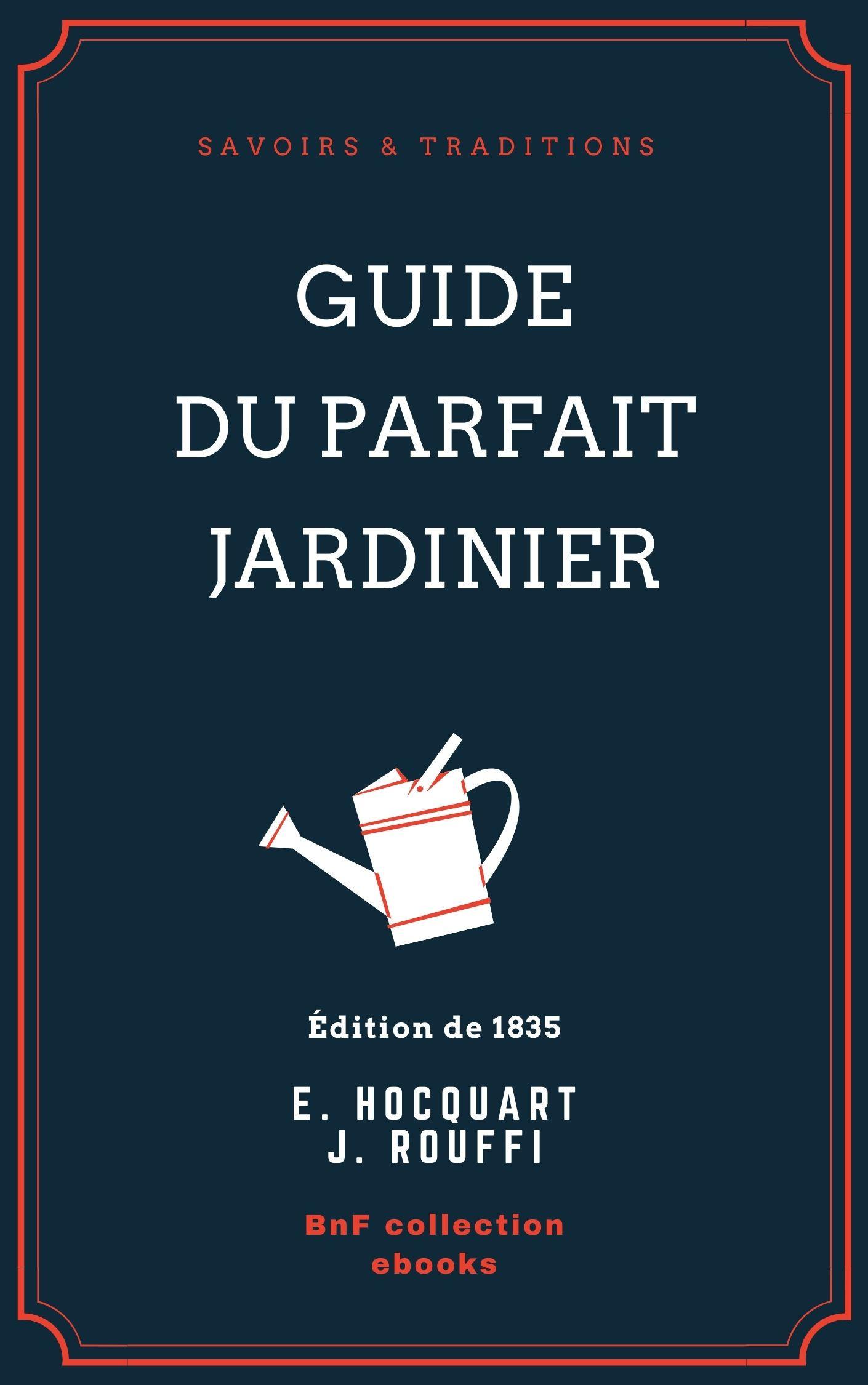 Vente EBooks : Guide du parfait jardinier  - Edouard Hocquart  - J. Rouffi
