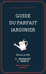 Vente Livre Numérique : Guide du parfait jardinier  - J. Rouffi