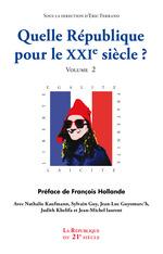 Quelle République pour le XXIe siècle? Vol.2  - Eric Ferrand - Collectif