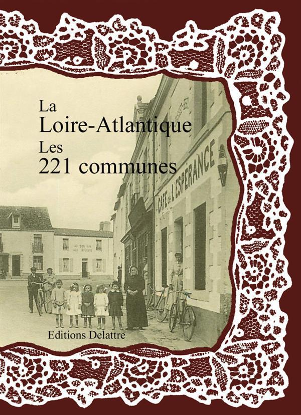 LA LOIRE-ATLANTIQUE LES 221 COMMUNES