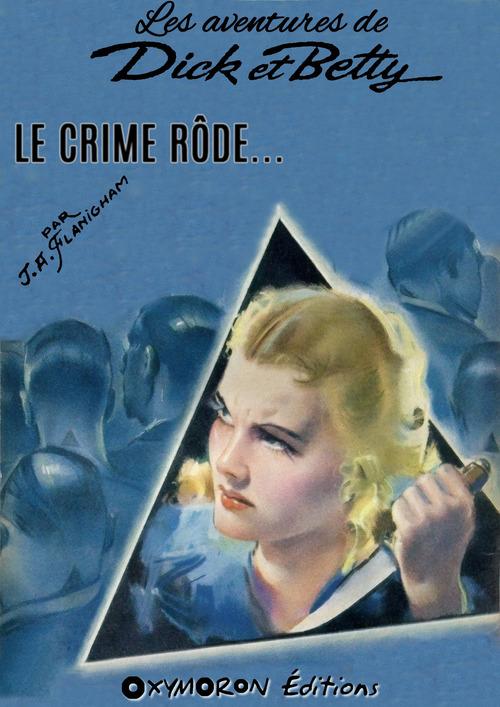 Le crime rôde...  - J.A. Flanigham