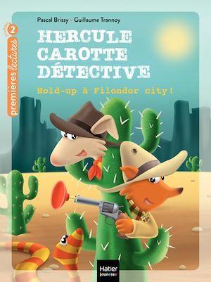 Vente EBooks : Hercule Carotte - Hold-up à Filondor City ! CP/CE1 6/7 ans  - Pascal Brissy