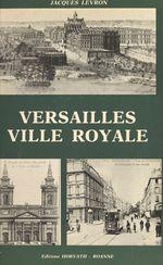 Versailles, ville royale