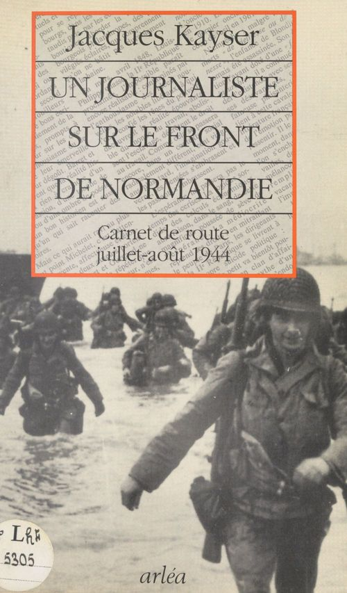 Un journaliste sur front de normandie